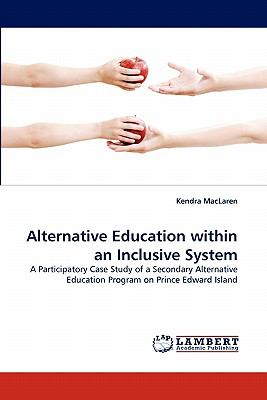 Alternative Education Within an Inclusive System 2011 9783844392005 Front Cover