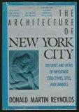 Architecture of New York City Histories and Views of Important Structures, Sites, and Symbols 1984 9780026024006 Front Cover