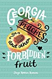 Georgia Peaches and Other Forbidden Fruit 2018 9780062271006 Front Cover
