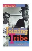 Joining the Tribe Growing up Gay and Lesbian in the '90s 1st 1995 9780385475006 Front Cover