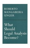 What Should Legal Analysis Become? 1996 9781859841006 Front Cover