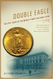 Double Eagle The Epic Story of the World's Most Valuable Coin 2007 9780393330007 Front Cover