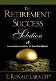 Retirement Success Solution Lessons I Learned from the Past Bear Market 2011 9781597551007 Front Cover