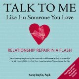 Talk to Me Like I'm Someone You Love, Revised Edition Relationship Repair in a Flash 2013 9780399162008 Front Cover