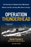 Operation Thunderhead The True Story of Vietnam's Final POW Rescue Mission--And the Last Navy Seal Kil Led in Country 2009 9780425230008 Front Cover