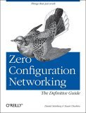 Zero Configuration Networking 2005 9780596101008 Front Cover