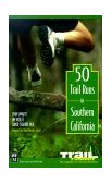 50 Trail Runs in Southern California 2000 9780898867008 Front Cover