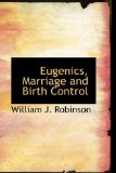 Eugenics, Marriage and Birth Control 2009 9781110450008 Front Cover