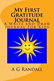 My First Gratitude Journal A Write and Draw Journal for Kids 2013 9781492387008 Front Cover