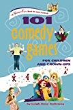 101 Comedy Games for Children and Grown-Ups 2014 9780897937009 Front Cover