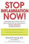 Stop Inflammation Now! A Step-By-Step Plan to Prevent, Treat, and Reverse Inflammation--the Leading Cause of Heart Disease and Related Conditions 2005 9781583332009 Front Cover