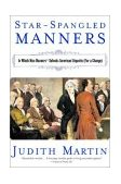 Star-Spangled Manners In Which Miss Manners Defends American Etiquette (For a Change) 2003 9780393325010 Front Cover