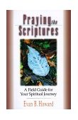 Praying the Scriptures A Field Guide for Your Spiritual Journey 1st 1999 9780830822010 Front Cover