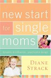 New Start for Single Moms 2007 9781418528010 Front Cover