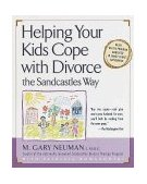 Helping Your Kids Cope with Divorce the Sandcastles Way Based on the Program Mandated in Family Courts Nationwide 1st 1999 9780679778011 Front Cover