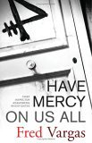 Have Mercy on Us All A Novel 1st 2005 9780743284011 Front Cover