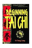 Beginning T'ai Chi 1st 1994 9780804820011 Front Cover