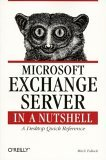 Microsoft Exchange Server in a Nutshell 1999 9781565926011 Front Cover