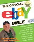 Official Ebay Bible The Newly Revised and Updated Version of the Most Comprehensive Ebay How-To Manual for Everyone from First-Time Users to Ebay Experts 3rd 2007 Revised  9781592403011 Front Cover
