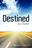 Destined by Choice 2012 9781622304011 Front Cover