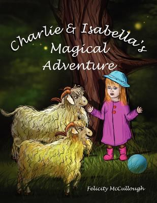 Charlie and Isabella's Magical Adventure 2012 9781781650011 Front Cover