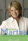 Being Martha The Inside Story of Martha Stewart and Her Amazing Life 2006 9780471771012 Front Cover
