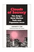 Clouds of Secrecy The Army's Germ Warfare Tests over Populated Areas 1999 9780822630012 Front Cover