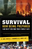 Survival How Being Prepared Can Keep You and Your Family Safe 2010 9781416599012 Front Cover
