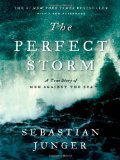 Perfect Storm A True Story of Men Against the Sea 1st 2009 9780393337013 Front Cover