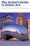 Artist's Guide to Public Art How to Find and Win Commissions 1st 2008 9781581155013 Front Cover