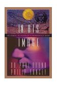 In His Image The Sequel to Fearfully and Wonderfully Made 1987 9780310355014 Front Cover