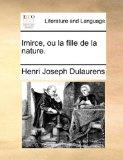 Imirce, Ou la Fille de la Nature 2010 9781140764014 Front Cover