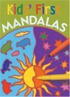 Kids' First Mandalas 2005 9781402718014 Front Cover