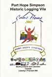 Port Hope Simpson Historic Logging Vila Newfoundland and Labrador, Canada 2013 9781492371014 Front Cover