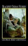 Blackfeet Indian Stories 1993 9781557092014 Front Cover