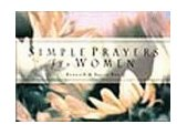 Simple Prayers for Women Facing the Future with God 1999 9781562926014 Front Cover