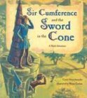 Sir Cumference and the Sword in the Cone 1st 2003 9781570916014 Front Cover