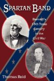 Spartan Band Burnett's 13th Texas Cavalry in the Civil War 2010 9781574413014 Front Cover