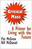Critical Mass : A Primer for Living with the Future 2000 9781893347014 Front Cover