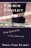 Church Conflict From Contention to Collaboration 1st 2004 9780687038015 Front Cover