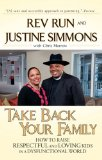 Take Back Your Family How to Raise Respectful and Loving Kids in a Dysfunctional World 2009 9781592405015 Front Cover