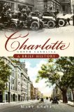 Charlotte, North Carolina A Brief History 2009 9781596296015 Front Cover