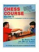 Comprehensive Chess Course From Beginner to Tournament Player in Twelve Lessons 1996 9781889323015 Front Cover