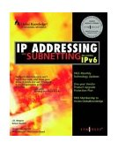 IP Addressing and Subnetting Including IPv6 2000 9781928994015 Front Cover