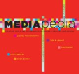 Mediapedia Creative Tools and Techniques for Camera, Computer, and Beyond 2008 9781599214016 Front Cover