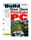 Build Your Own Pentium III PC 1st 1999 9780071352017 Front Cover