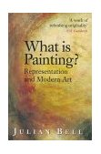 What Is Painting Representation and Modern Art 1999 9780500281017 Front Cover