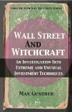 Wall Street and Witchcraft An Investigation into Extreme and Unusual Investment Techniques 2011 9780857190017 Front Cover