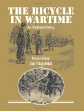 Bicycle in Wartime (Revised) : An Illustrated History 2011 9780980748017 Front Cover