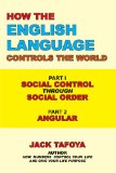 How the English Language Controls the World : Part One 2009 9781449011017 Front Cover